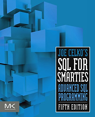 Joe Celko's SQL for Smarties: Advanced SQL Programming (The Morgan Kaufmann Series in Data Management Systems) por Joe Celko