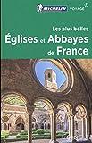 Les plus belles églises et abbayes de France Michelin