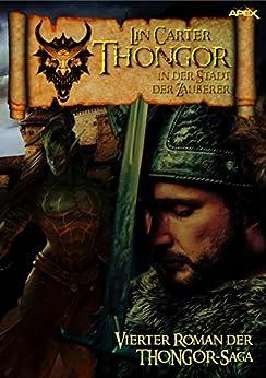 THONGOR IN DER STADT DER ZAUBERER: Vierter Roman der THONGOR-Saga