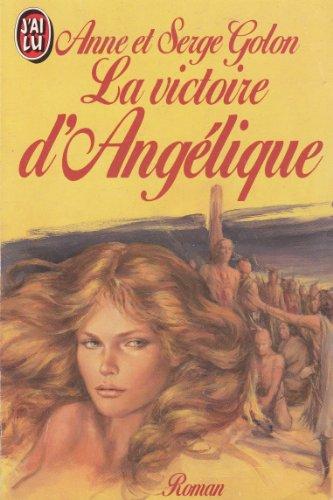 Angélique, Tome 11 : La Victoire d'Angélique par Anne Golon