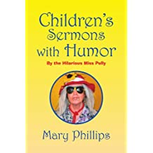 Children's Sermons with Humor: By the Hilarious Miss Polly