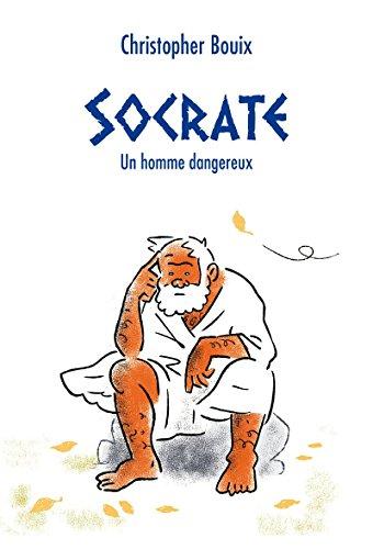Socrate, un homme dangereux (Médium GF) par Christopher Bouix