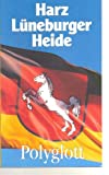 Harz /Hannover /Lüneburger Heide (Polyglott on tour) -