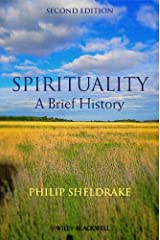 Spirituality: A Brief History (Wiley Blackwell Brief Histories of Religion) Kindle Edition