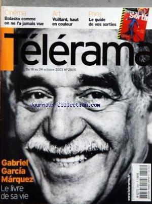 TELERAMA [No 2805] du 15/10/2003 - GABRIEL GARCIA MARQUEZ - CINEMA - BALASKO - ART - VUILLARD - LE GUIDE DE VOS SORTIES par Collectif