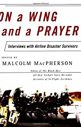 On a Wing and a Prayer: Interviews with Airline Disaster Survivors by Malcolm Macpherson (2002-10-22)