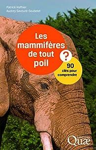 Les mammifères de tout poil: 90 clés pour comprendre par Audrey Savoure-Soubelet