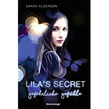 Lila's Secret, Band 2: Gefährliche Gefühle (German Edition)