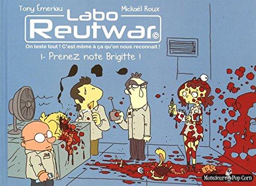 Labo Reutwar T01 Prenez note Brigitte !