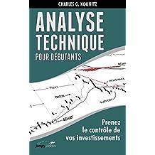 Analyse technique pour débutants: Prenez le contrôle de vos investissements