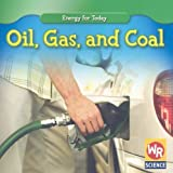 Oil, Gas, and Coal (Energy for Today) by Tea Benduhn (2008-07-01)