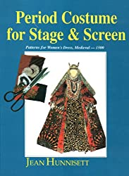 Period Costume for Stage & Screen: Patterns for Women's Dress, Medieval-1500