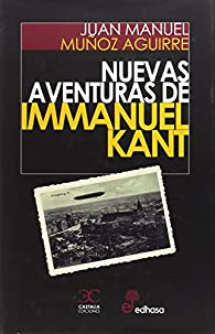 Nuevas aventuras de Immanuel Kant par Juan Manuel Muñoz Aguirre