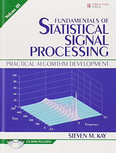 Fundamentals of Statistical Signal Processing, Volume III: 3 (Prentice-Hall Signal Processing Series)