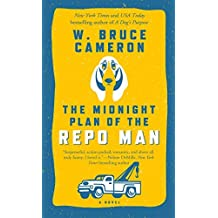 The Midnight Plan of the Repo Man: A Novel (Ruddy McCann) by W. Bruce Cameron (2016-05-31)