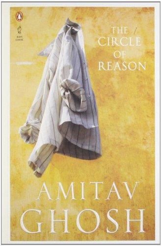 The Circle Of Reason - Amitav Ghosh