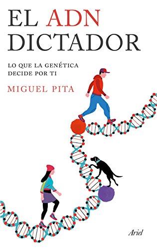El ADN dictador: Lo que la genética decide por ti