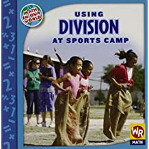 Using Division at Sports Camp (Math in Our World: Level 3)