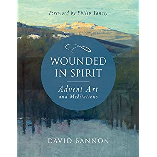 Wounded in Spirit: Advent Art and Meditations