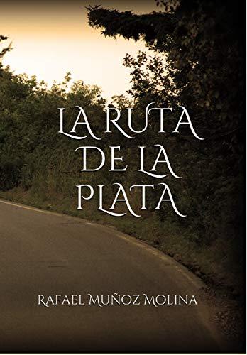 La ruta de la plata por Rafael Muñoz Molina