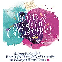 Kirsten Burke's Secrets of Modern Calligraphy: An inspirational workbook to develop your lettering skills, with 7 exclusive art cards to pull out and treasure. (Kirsten Burke Calligraphy)