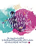 Kirsten Burke's Secrets of Modern Calligraphy: An inspirational workbook to develop y...