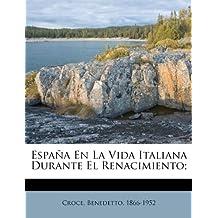 España En La Vida Italiana Durante El Renacimiento;
