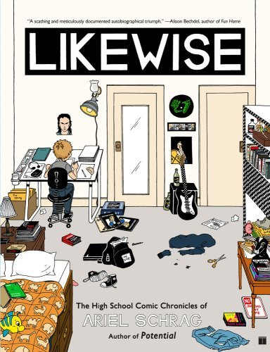 Likewise: The High School Comic Chronicles of Ariel Schrag (High School Chronicles of Ariel Schrag) by Ariel Schrag (2009-04-07) par Ariel Schrag