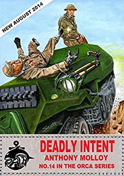 Deadly Intent (Special Force Orca Book 14) by [Molloy, Anthony]