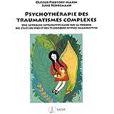 Psychothérapie des traumatismes complexes: Une approche intégrative basée sur la théorie des états du moi et des techniques h