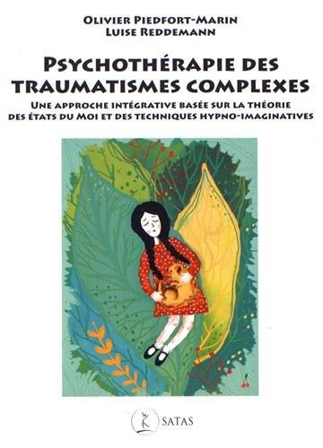 Psychothérapie des traumatismes complexes : Une approche intégrative basée sur la théorie des états du moi et des techniques hypno-imaginatives