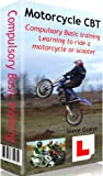 CBT, Compulsory Basic Training, for Motorcycles and Scooters: The first step in learning to ride a motorcycle or scooter and needed for motorcycle test for all new learner riders in the UK