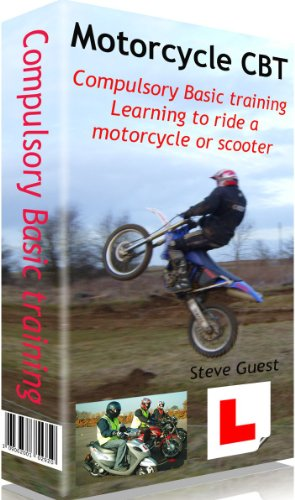 CBT, Compulsory Basic Training, for Motorcycles and Scooters: The first step in learning to ride a motorcycle or scooter and needed for motorcycle test ... learner riders in the UK (English Edition)