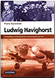 ZEITGESCHICHTE - Ludwig Havighorst - Als Kampfflieger und Fallschirmspringer an den Brennpunkten der Front - FLECHSIG Verlag (Flechsig - Geschichte/Zeitgeschichte)