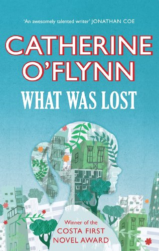What Was Lost by [O'Flynn, Catherine]