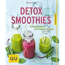 Detox-Smoothies: Entschlacken mit Power-Drinks (GU KüchenRatgeber)