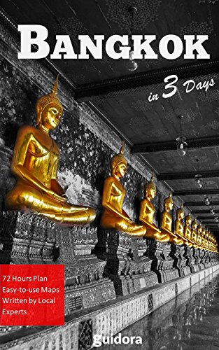 Bangkok in 3 Days (Travel Guide 2019 with Photos): All you need to know before you go to Bangkok,Thailand: Where to stay, eat, go out. What to See. Online ... and many local tips. (English Edition)
