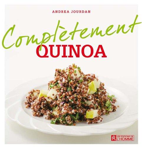 Complètement quinoa - Andrea Jourdan