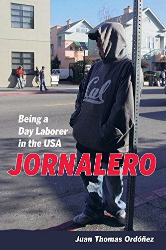 Jornalero: Being a Day Laborer in the USA (California Series in Public Anthropology) by Juan Thomas Ordonez Ph.D (2015-05-01)