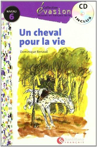 EVASION NIVEAU 6 UN CHEVAL POUR LA VIE + CD (Evasion Lectures FranÇais) - 9788496597235