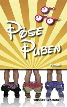 Pöse Puben - Die schwule WG: Fast wie im wahren Leben. (German Edition) by [Heckmann, Holger]