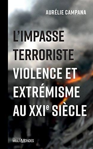 L'impasse terroriste: Violence et extrémisme au XXIe siècle par Aurélie Campana