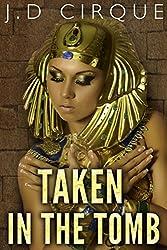 Taken In The Tomb (Paranormal Monster Menage Erotica)