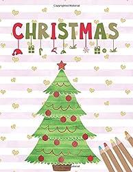 Christmas: Malbuch Weihnachten für Kinder, schönes Weihnachtsgeschenk oder zum Nikolaus, Weihnachtsbilder Vorlagen zum Ausmalen für Mädchen und Jungen.