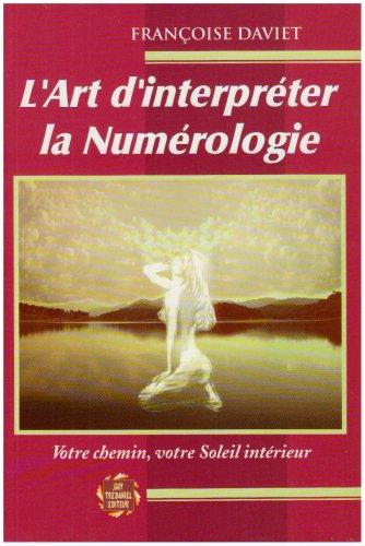 L'Art d'interpréter la numérologie : Votre chemin, votre soleil intérieur