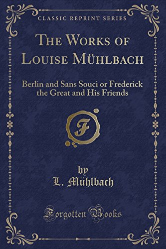 The Works of Louise Muhlbach