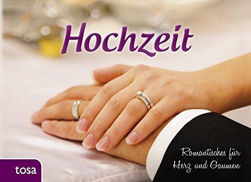 Hochzeit: Romantisches für Herz und Gaumen