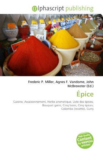 Épice: Cuisine, Assaisonnement, Herbe aromatique, Liste des épices, Bouquet garni, Cinq baies, Cinq épices, Colombo (recette), Curry