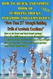 How To - Quick and Simple Book of Tumbling Tricks, Pyramids and Gymnastic