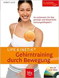 Life Kinetik® - Gehirntraining durch Bewegung - mit CD zum